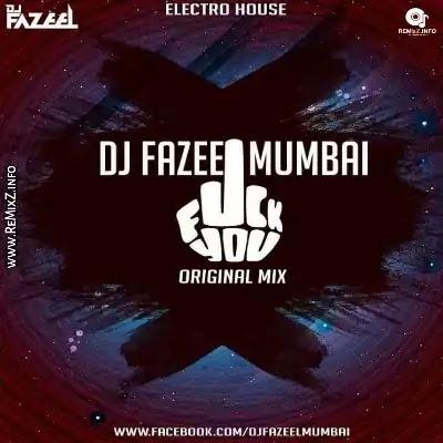 DJ Fazeel Mumbai - F*ck You (Original Mix)