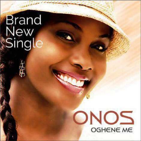 Download: Onos - Oghene Me | Gospel Redefined