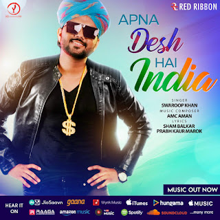Indian Idol fame Swaroop Khan's song  'Apna Desh hai India' released this Independence Day, presented by Y Star & Red Ribbon Musik. | #NayaSaveraNetwork