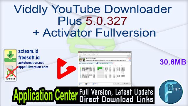 Viddly YouTube Downloader Plus 5.0.327 + Activator Fullversion