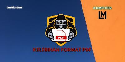 KELEBIHAN FORMAT PDF DARIPADA DOKUMENT LAINNYA