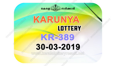 KeralaLotteryResult.net, kerala lottery kl result, yesterday lottery results, lotteries results, keralalotteries, kerala lottery, keralalotteryresult, kerala lottery result, kerala lottery result live, kerala lottery today, kerala lottery result today, kerala lottery results today, today kerala lottery result, Karunya lottery results, kerala lottery result today Karunya, Karunya lottery result, kerala lottery result Karunya today, kerala lottery Karunya today result, Karunya kerala lottery result, live Karunya lottery KR-389, kerala lottery result 30.03.2019 Karunya KR 389 30 March 2019 result, 30 03 2019, kerala lottery result 30-03-2019, Karunya lottery KR 389 results 30-03-2019, 30/03/2019 kerala lottery today result Karunya, 30/03/2019 Karunya lottery KR-389, Karunya 30.03.2019, 30.03.2019 lottery results, kerala lottery result March 30 2019, kerala lottery results 30th March 2019, 30.03.2019 week KR-389 lottery result, 30.03.2019 Karunya KR-389 Lottery Result, 30-03-2019 kerala lottery results, 30-03-2019 kerala state lottery result, 30-03-2019 KR-389, Kerala Karunya Lottery Result 30/03/2019