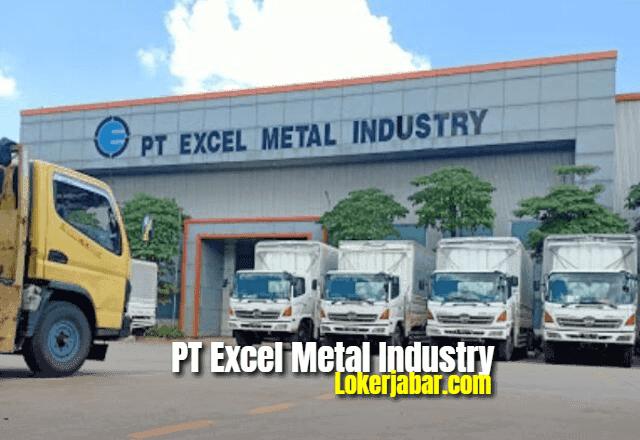 Lowongan Kerja PT Excel Metal Industry 2021