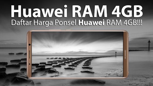 Sebuah rekomendasi ponsel Huawei dengan kapasitas RAM 4GB+