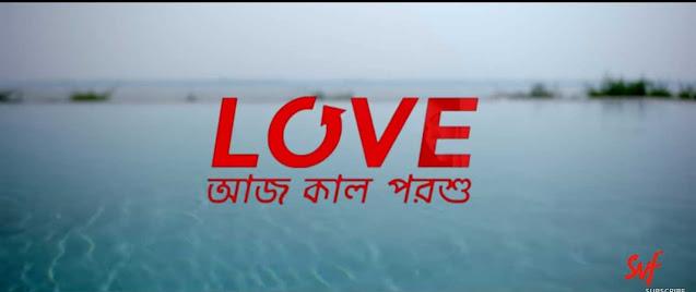 Love Aaj Kal Porshu Full Movie Download
