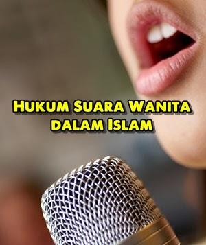Hukum Suara Wanita dalam Islam