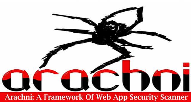 Arachni A Framework Of Web App Security Scanner