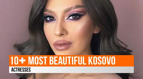 LIST: 10+ Most Beautiful Kosovo Actresses