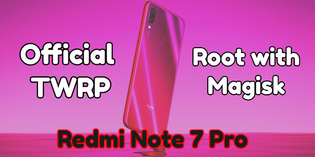 Install Official TWRP On Redmi Note 7 Pro