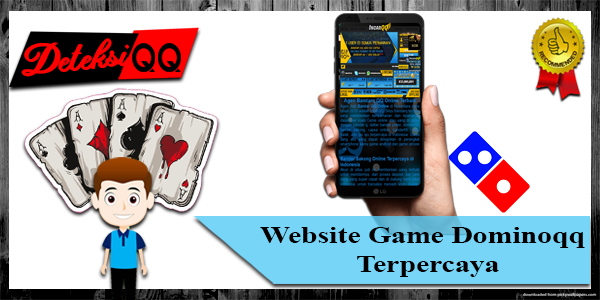 Website Game Dominoqq Terpercaya