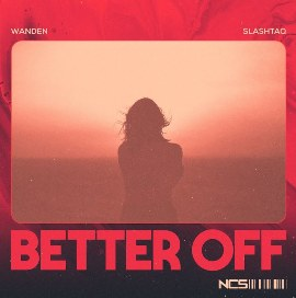 Better Off Lyrics - Wanden & Slashtaq