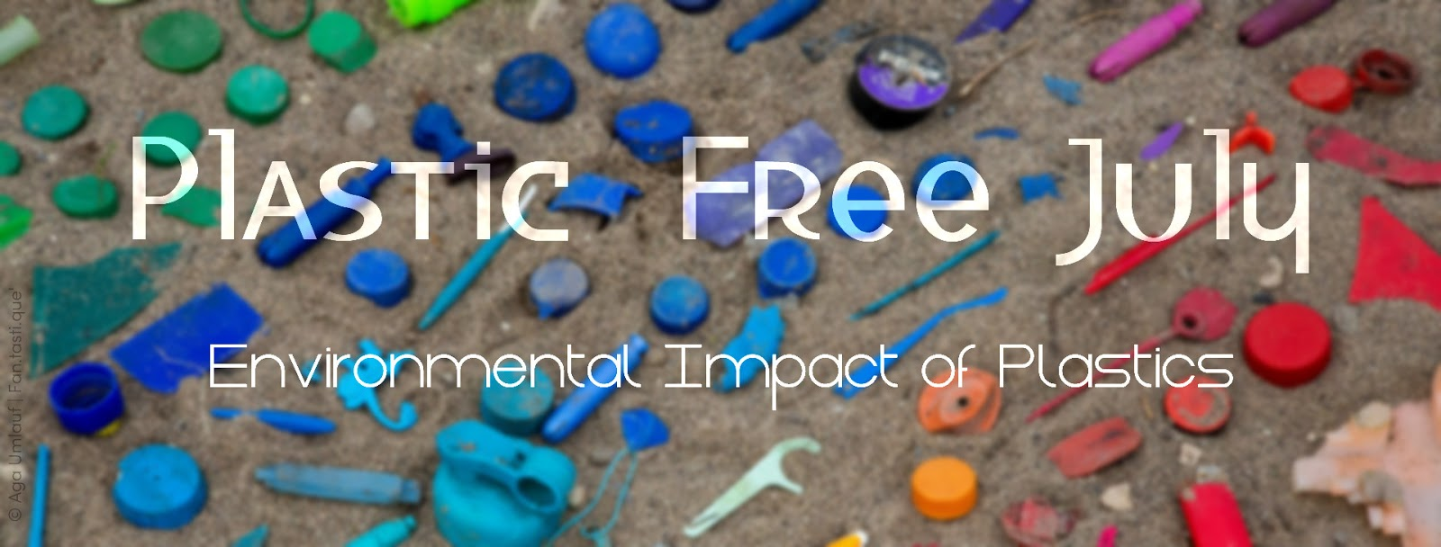 Photo of colorful plastic waste on a sandy beach with the title of the post written in white on it (Plastic Free July - Environmental Impact of Plastics)