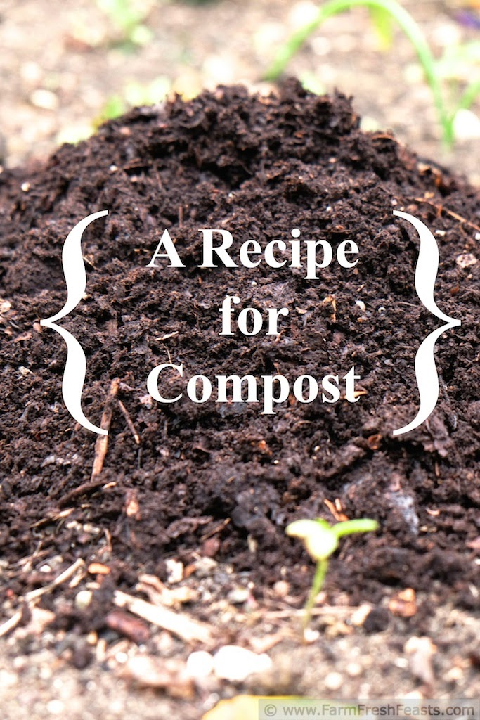 http://www.farmfreshfeasts.com/2014/09/a-recipe-for-compost.html