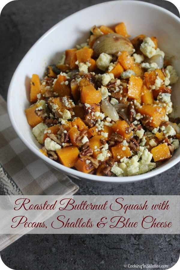 Roasted Butternut Squash with Pecans, Shallots and Blue Cheese from Cooking in Stilettos