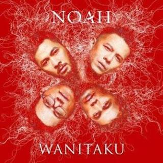 Noah - Wanitaku Mp3