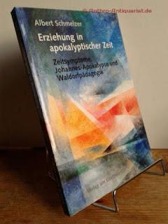 Schmelzer, Albert: Erziehung in apokalyptischer Zeit