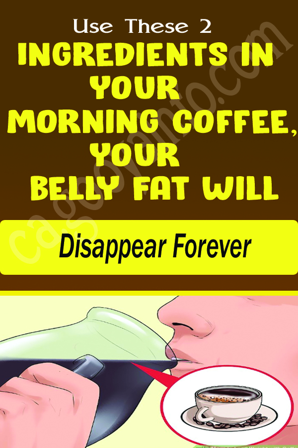 Use These 2 Ingredients in Your Morning Coffee, Your Belly Fat Will Disappear Forever