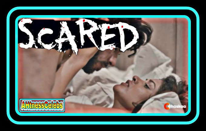 Scared (2021) - oChaskaa Originals Hindi Short Film