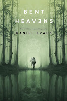 Bent Heavens by Daniel Kraus book cover and review