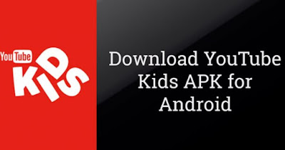 YouTube Kids Apk for Android