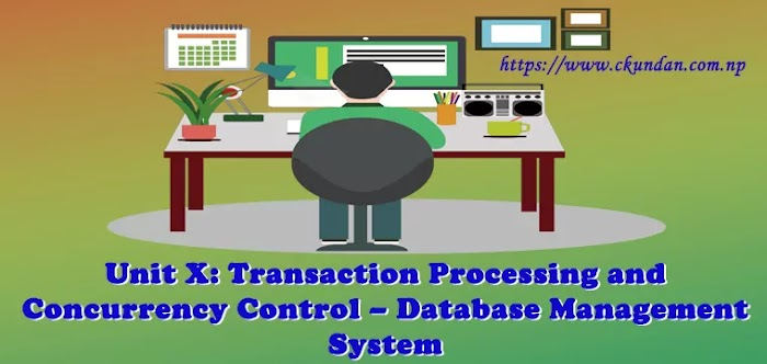 Unit X: Transaction Processing and Concurrency Control – Database Management System