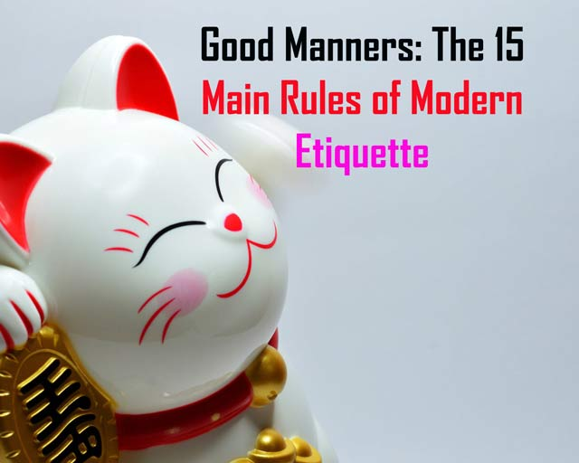 Good Manners: The 15 Main Rules of Modern Etiquette