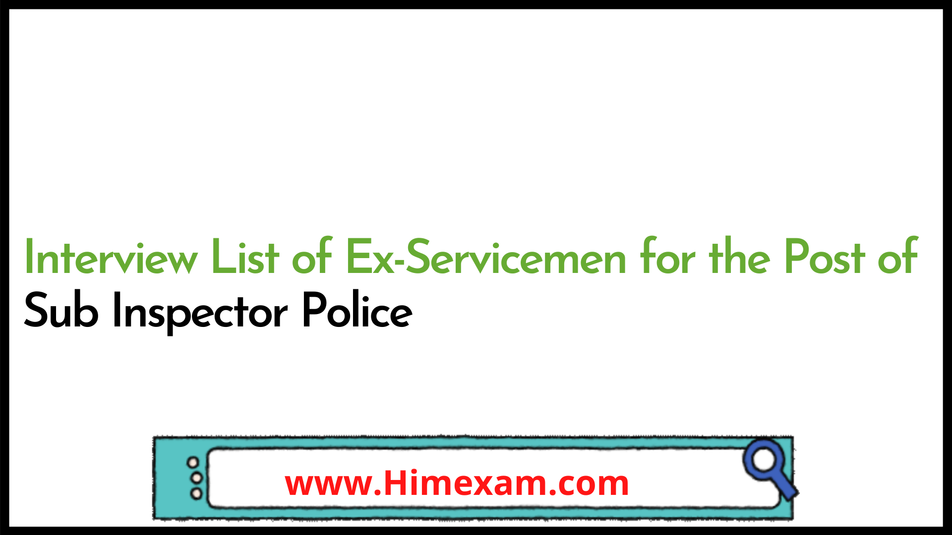 Interview List of Ex-Servicemen for the Post of Sub Inspector Police