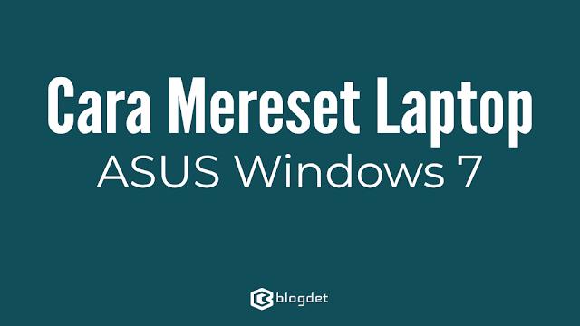 Cara Mereset Laptop ASUS Windows 7