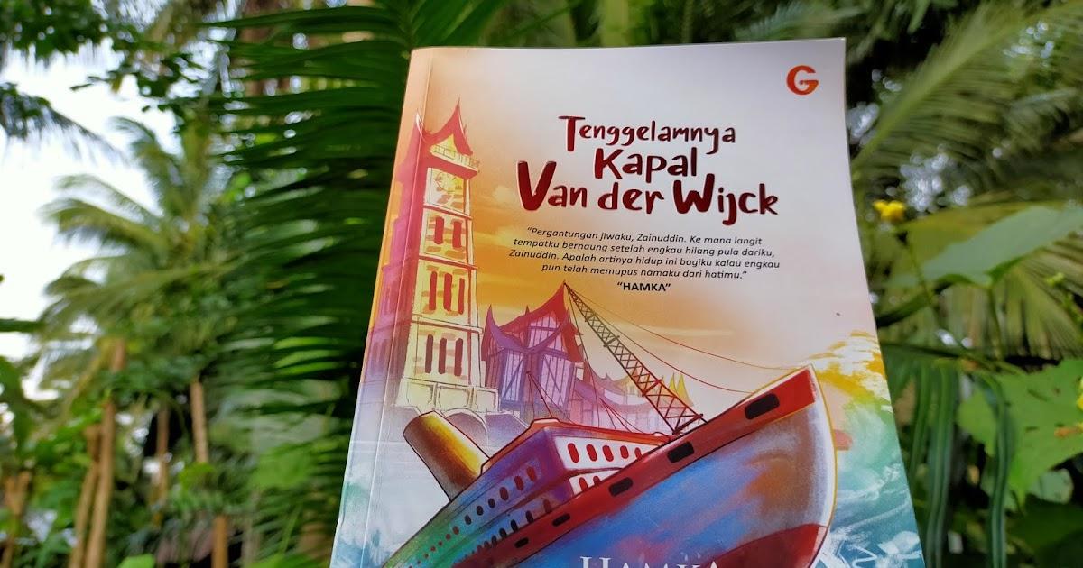Review Novel Tenggelamnya Kapal Van Der Wijck Karya Buya Hamka Tentang Cinta Dua Insan Manusia Yang Terhalang Oleh Adat Dan Garis Keturunan Www Anekaresma Com