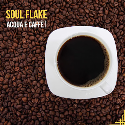 "Soul Flake ""Acqua e Caffe"" Single, Released by Street Label Records Roma Italy"