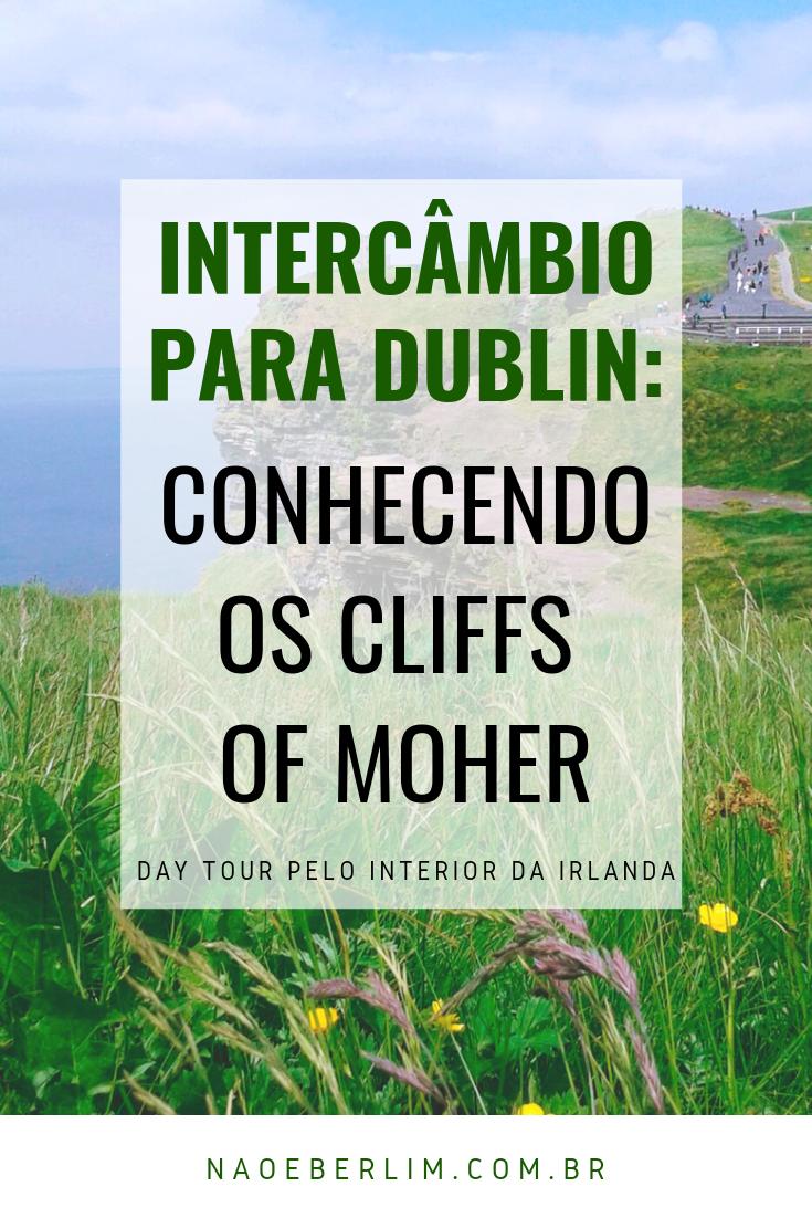 Intercâmbio Dublin Irlanda Dicas Relatos Planejamento Escolha da Agência Escola Hospedagem Acomodação Passagem Aérea Experiência Primeira Semana Turismo Viagens Roteiro Cliffs of Moher Galway Dunguaire Castle Aillwee Cave