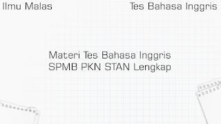 Materi Tes Bahasa Inggris SPMB PKN STAN Lengkap