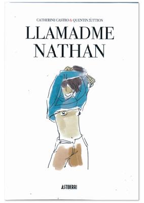 Llamadme Nathan de Catherine Castro y Quentin Zuttion edita Astiberri