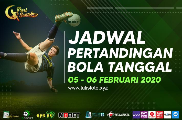 JADWAL BOLA TANGGAL 05 – 06 FEBRUARI 2021