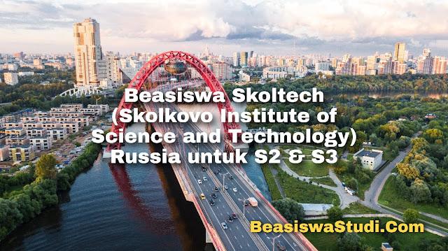 Beasiswa untuk Magister & Doktor di Skoltech, Rusia