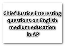 Chief Justice interesting questions on English medium education in AP