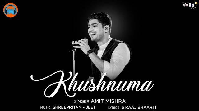 Khushnuma Lyrics by Amit Mishra - Hindi & English