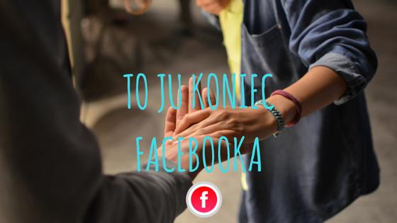 koniec facebooka, social media