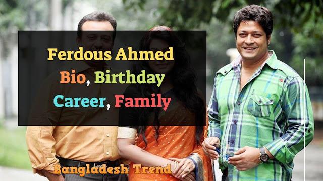 Ferdous Ahmed Bio