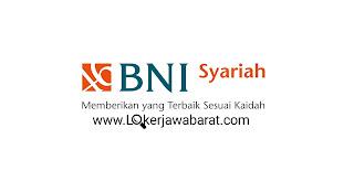 Lowongan Kerja Bank BNI Syariah Banyak Posisi