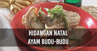 Hidangan Natal Ayam Budu-Budu