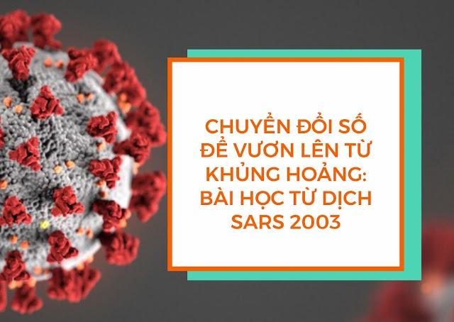 Chuyển đổi số để vươn lên từ khủng hoảng bài học từ dịch SARS 2003