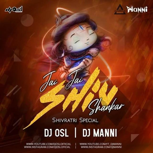 JAY JAY SHIV SANKAR - SHIVRATRI SPECIAL - DJ OSL X DJ MANNI