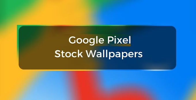 Step by Step: Google Pixel Stock Wallpapers | Download