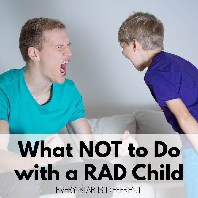 What NOT to Do with a RAD Child