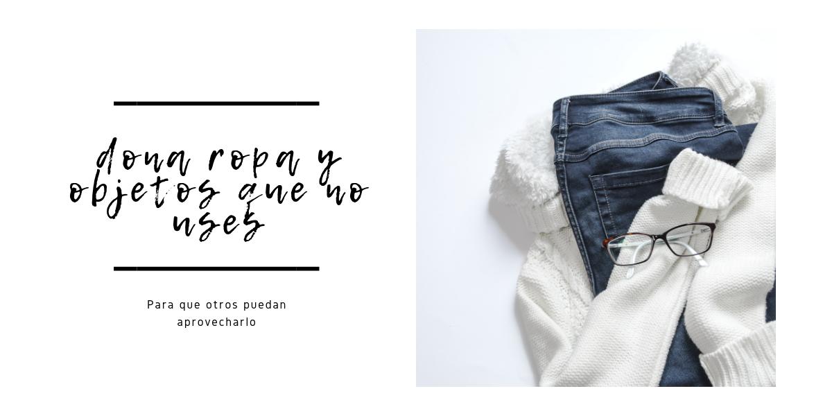 Dona la ropa que no uses
