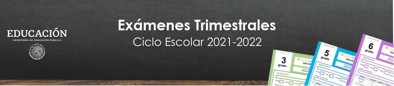Exámenes Trimestrales de Primaria Ciclo Escolar 2021-2022