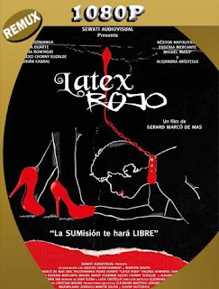 Látex rojo (2020) REMUX [1080p] Latino [GoogleDrive] PGD