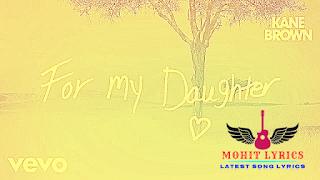 For My Daughter Lyrics – Kane Brown | Mohit Lyrics