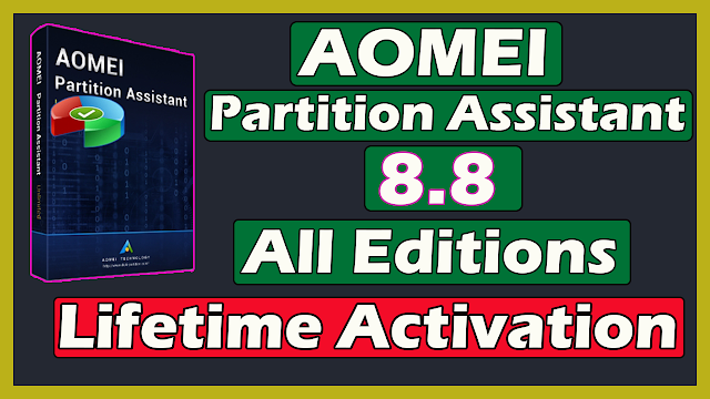 Download AOMEI Partition Assistant 8.8 All Editions With Lifetime Activation 2020
